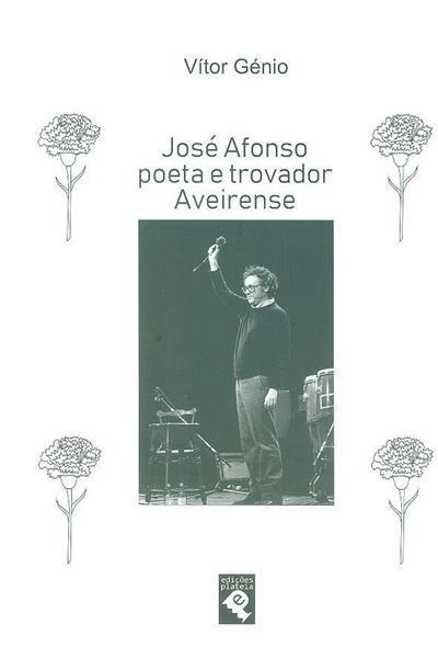José Afonso poeta e trovador Aveirense (Vítor Génio)