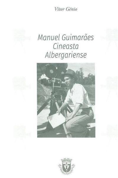 Manuel Guimarães, cineasta Albergariense (Vítor Génio)