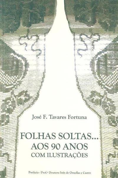 Folhas soltas... aos 90 anos com ilustrações (José F. Tavares Fortuna)