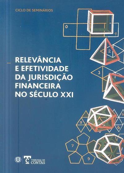 Relevância e efetividade da jurisdição financeira no século XXI