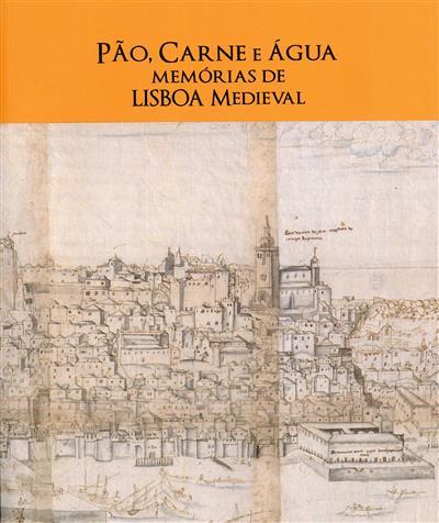 Pão, carne e água (coord. científica Amélia Aguiar Andrade, Mário Farelo)