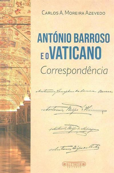 António Barroso e o Vaticano (Carlos A. Moreira Azevedo )