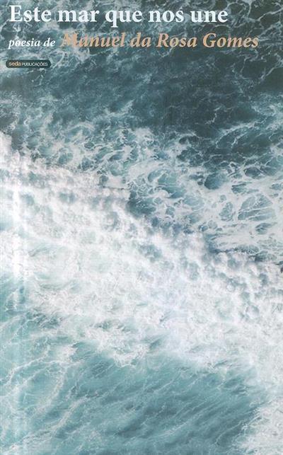 Este mar que nos une (Manuela Bulcão, Manuel da Rosa Gomes)