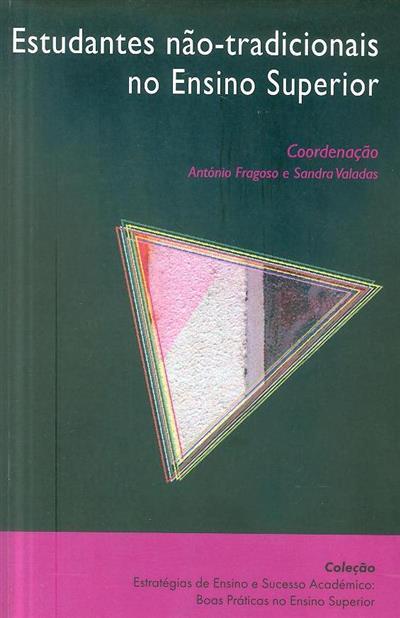 Estudantes não-tradicionais no Ensino Superior (coord. António Fragoso, Sandra T. Valadas )