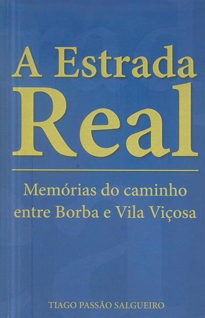 A estrada real (Tiago Passão Salgueiro)