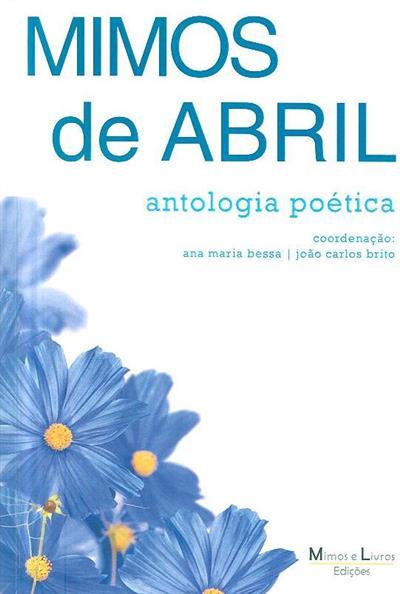 Mimos de Abril (coord. Ana Maria Bessa, João Carlos Brito)