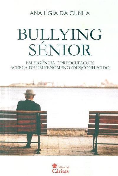 Bullying sénior (Ana Lígia da Cunha)