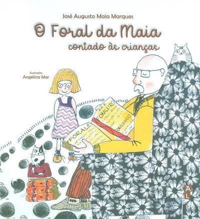 O Foral da Maia contado às crianças (José Augusto Maia Marques)
