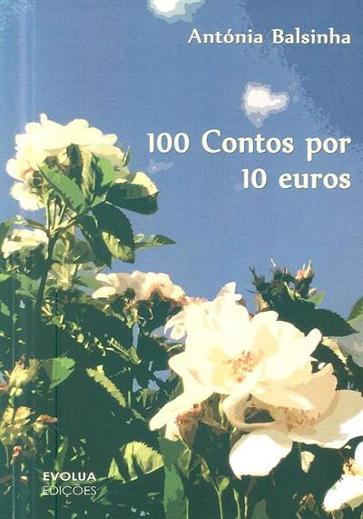 100 contos por 10 euros (Antónia Balsinha)