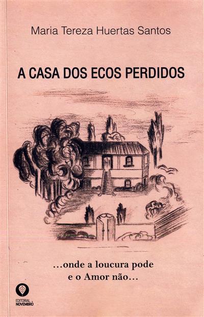 A casa dos ecos perdidos (Maria Tereza Huertas Santos)