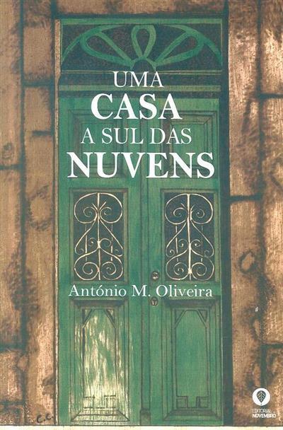 Uma casa a Sul das nuvens (António M. Oliveira)