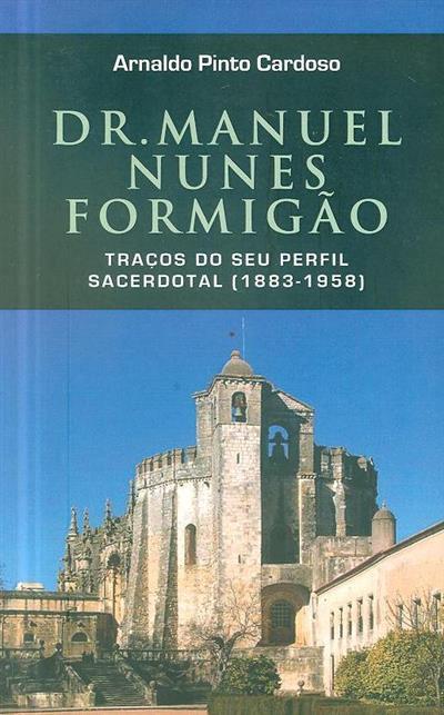 Dr. Manuel Nunes Formigão (Arnaldo Pinto Cardoso)