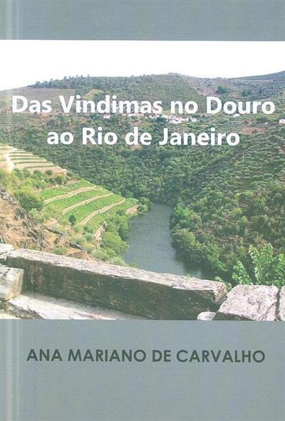 Das vindimas no Douro ao Rio de Janeiro (Ana Mariano de Carvalho)