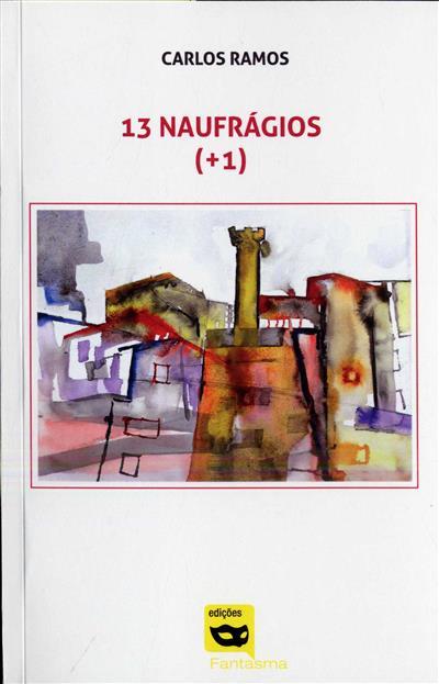 13 naufrágios (+1) (Carlos Ramos)