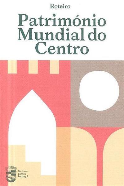 Património mundial do centro (fot. Fernando Guerra... [et al.])