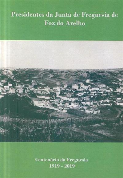 Presidentes da Junta de Freguesia de Foz do Arelho, 1919-2019 (António Horta Belizário)