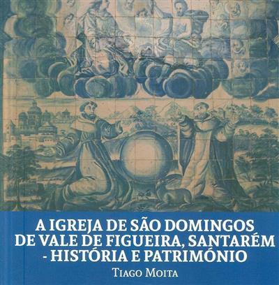 A Igreja de São Domingos de Vale de Figueira, Santarém (Tiago Moita)