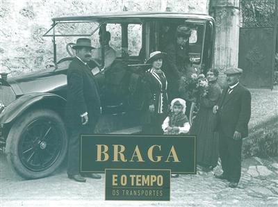 Braga e o tempo (sel. fot., textos José Manuel Lopes Cordeiro)