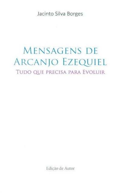 Mensagens de Arcanjo Ezequiel (Jacinto Silva Borges)