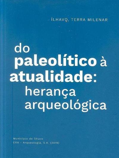 Do paleolítico à atualidade (José Carvalho, Rui Ramos, Ana Rita Silva)
