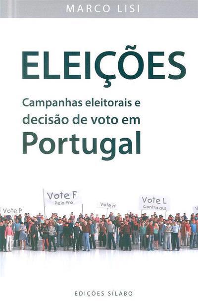 Eleições, campanhas eleitorais e decisão de voto em Portugal (Marco Lisi)
