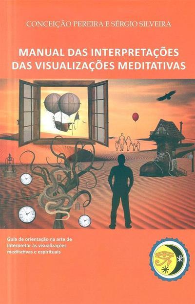 Manual das interpretações das visualizações meditativas (Sérgio Silveira, Conceição Pereira)
