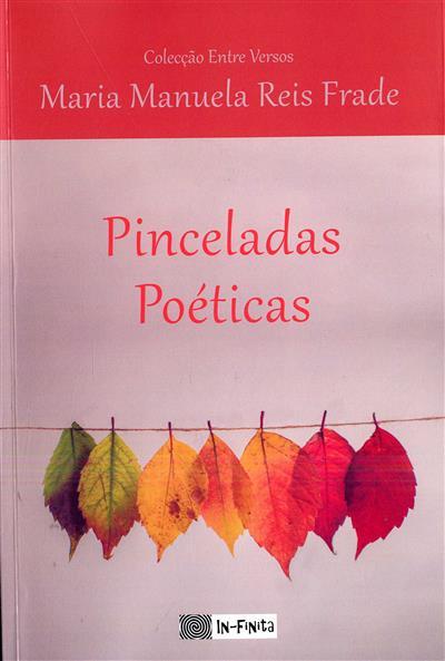 Pinceladas poéticas (Maria Manuela Reis Frade)
