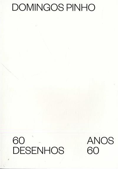 Domingos Pinho (textos Laura Castro, Jorge Velhote)