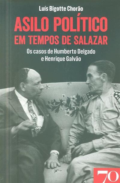 Asilo político em tempos de Salazar (Luís Bigotte Chorão)