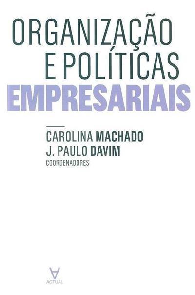 Organização e políticas empresariais (Carolina Machado, J. Paulo Davim)