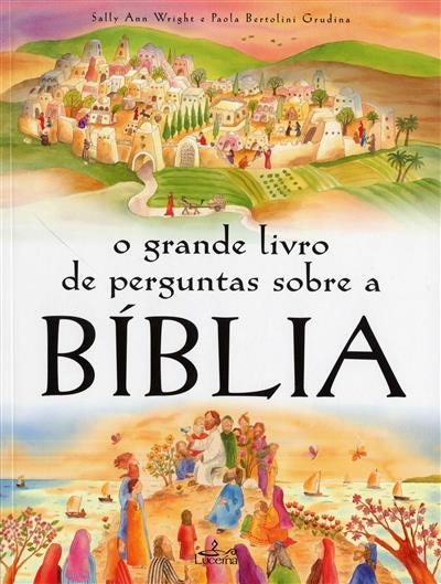 O grande livro de perguntas sobre a Bíblia (Sally Ann Wright, Paola Bertolini Grudina)