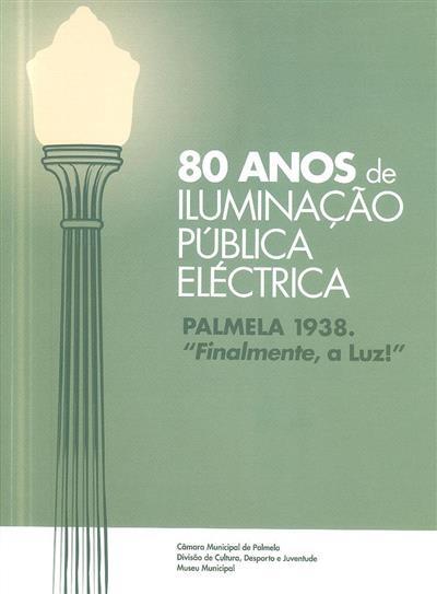 80 anos de iluminação pública eléctrica (Maria Leonor Campos)