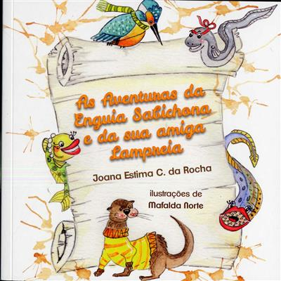 As aventuras da enguia sabichona e da sua amiga lampreia (Joana Estima C. da Rocha)