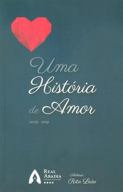 Uma história de amor, 2009-2019 (Rita Leão)