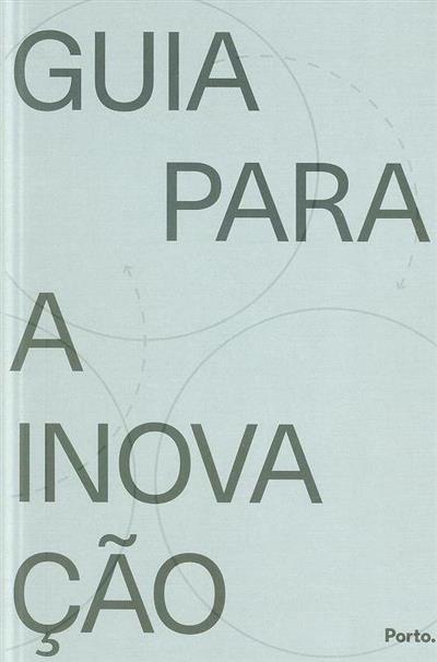 Guia para a inovação ; (Sofia Peres, Catarina Branco)