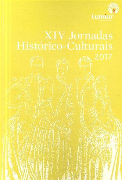 XIV Jornadas Histórico-Culturais, 2017 (ed. Junta de Freguesia do Lumiar)