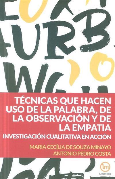 Técnicas que hacen uso de la palabra, de la observación y de la empatia (Maria Cecília de Souza Minayo, António Pedro Costa)