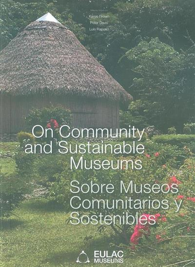 On community and sustainable museums (ed. Karen Brown, Peter Davis, Luís Raposo)