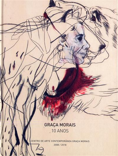 Graça Morais, 10 anos (texto de apresent. Hernâni Dinis Venâncio Dias)