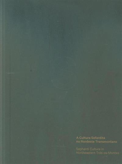 A cultura sefardita no Nordeste Transmonatano (coord. científica A. A. Marques de Almeida)