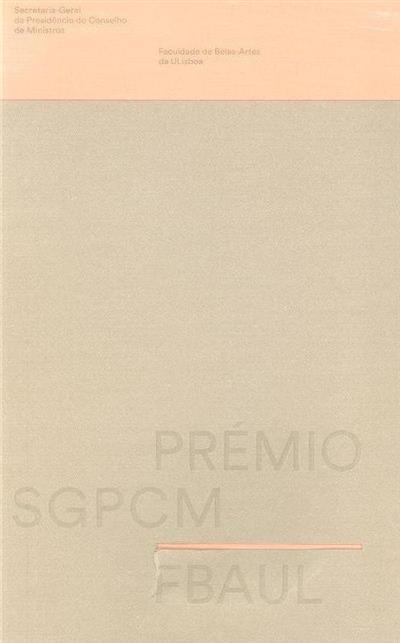 Prémio SGPCM FBAUL (coord. Ilídio Salteiro, Leonor Fonseca)