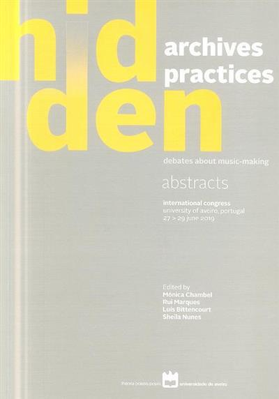 Hidden archives, hidden practices