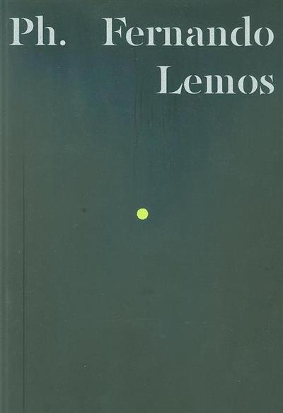 Fernando Lemos (texto Filomena Serra)