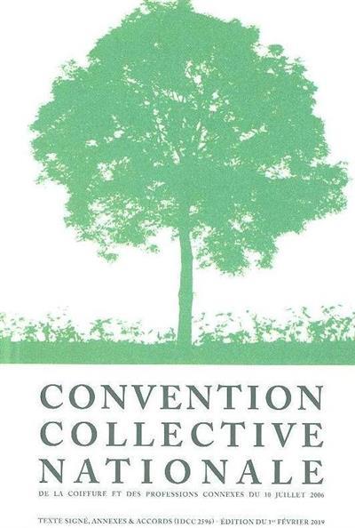 Convention Collective Nationale de la Coiffure et des Professions Connexes du 10 juillet 2006 (ed. UNEC)