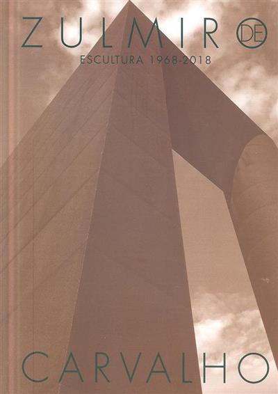 Zulmiro de Carvalho (textos Luís Filipe de Araújo, Agostinho Santos, Laura Castro)