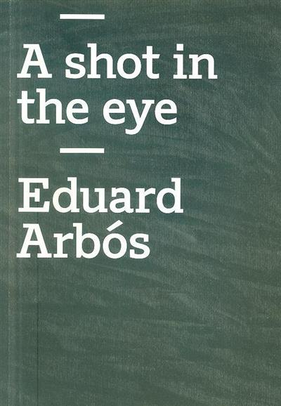 A shot in the eye