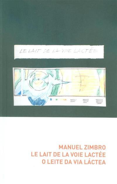 Le lait de la voie lactée (Manuel Zimbro)