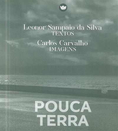 Pouca terra (Leonor Sampaio da Silva)
