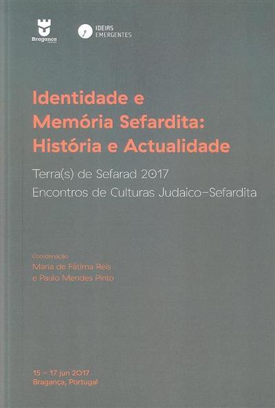 Identidade e memória sefardita, história e actualidade (coord. Maria de Fátima Reis, Paulo Mendes Pinto )