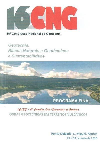 Geotecnia, riscos naturais e geotécnicos e sustentabilidade (16º Congresso Nacional de Geotecnia.)